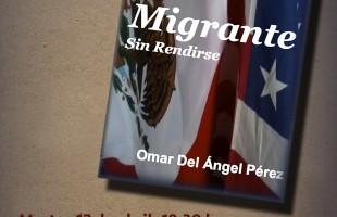 """Presentan el Libro """"Obstinación de un migrante, sin rendirse"""""""
